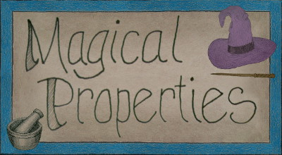 Magical Properties